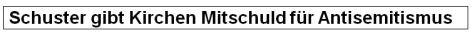 Antisemitismus-Definition Schuster Kirchen